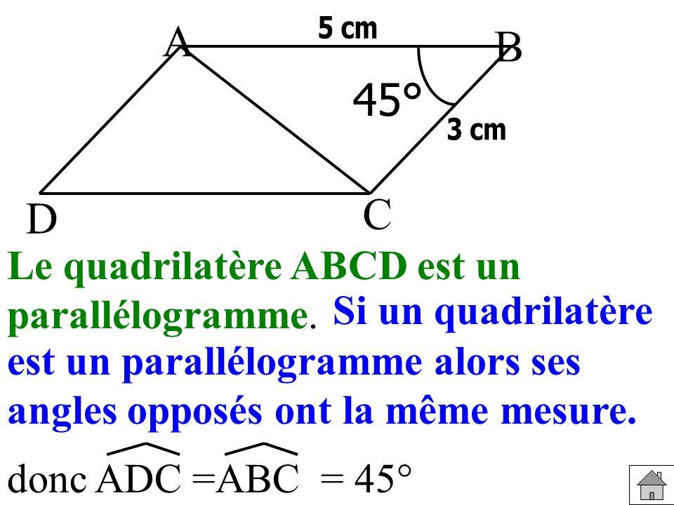 A B C D est un parallélogramme alors ses angles opposés ont la même mesure.