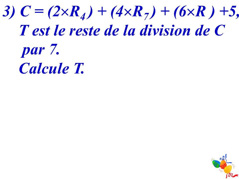 5) Deux cas sont possibles : 1 er cas : si R + T < 10 alors le jour de Pâques est le (R + T + 22) mars.