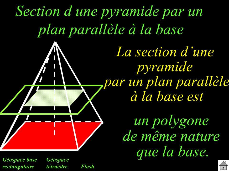 Section d une pyramide par un plan parallèle à la base Géospace base rectangulaire Géospace tétraèdre La section dune pyramide par un plan parallèle à