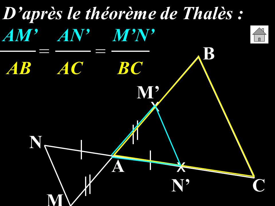 A B C M N x x M N Daprès le théorème de Thalès : AMANMN AB AC BC ==