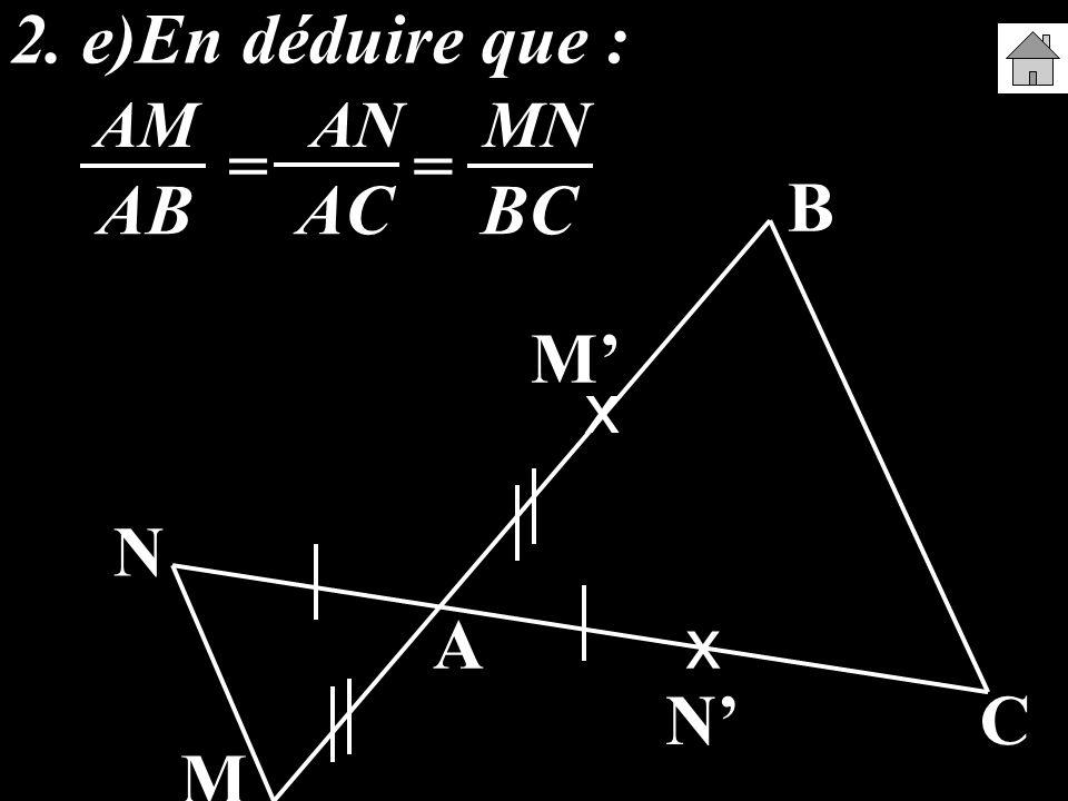 AM AN MN AB AC BC 2. e)En déduire que : == A B C M N x x M N