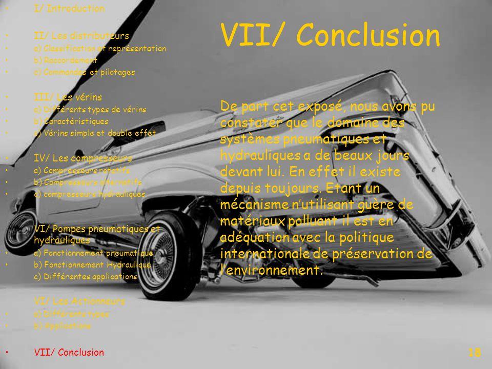 I/ Introduction II/ Les distributeurs a) Classification et représentation b) Raccordement c) Commandes et pilotages III/ Les vérins a) Différents type