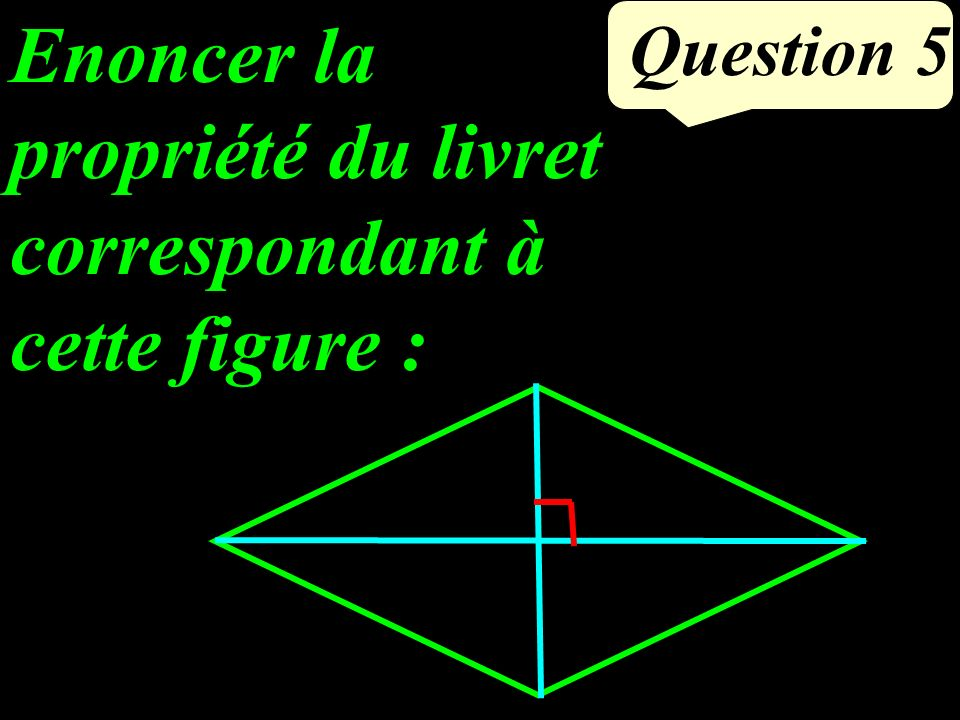 Question 4 Calculer OL en rédigeant. O B L 13 cm 5 cm