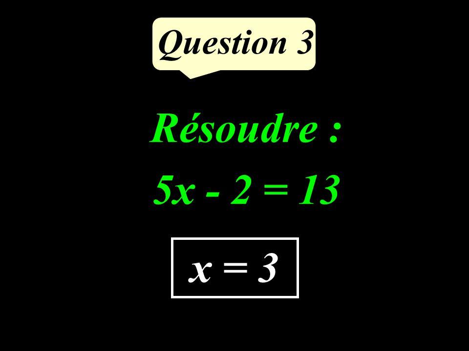 Question 2 Supprimer les parenthèses et réduire : 3 - (-2a + 5) + (a - 4) 3a - 6