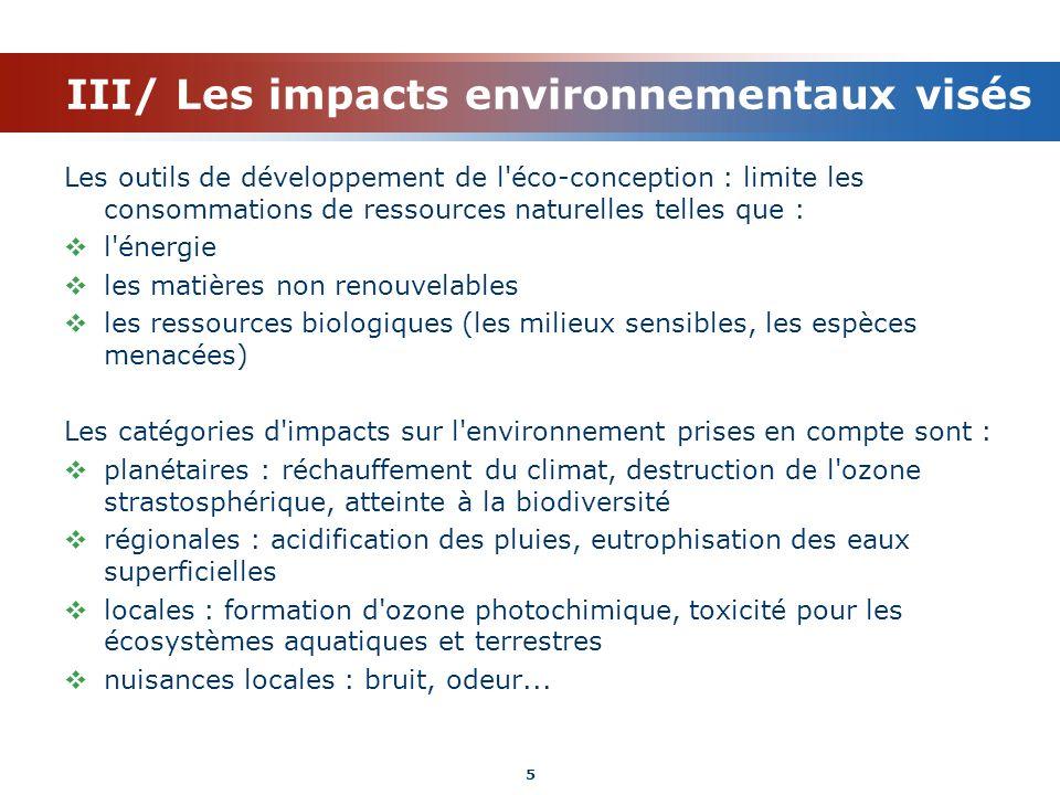 III/ Les impacts environnementaux visés Les outils de développement de l'éco-conception : limite les consommations de ressources naturelles telles que