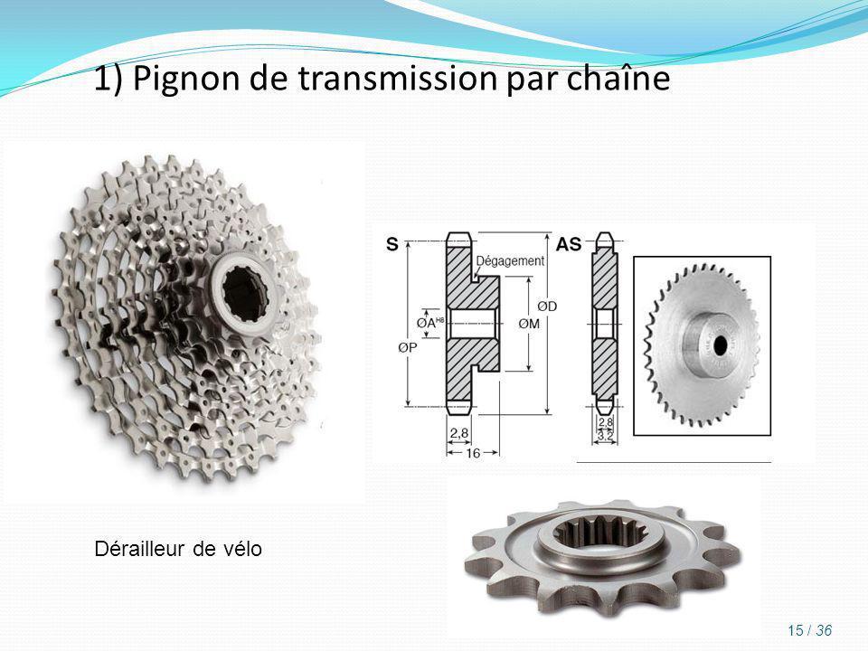 1) Pignon de transmission par chaîne Dérailleur de vélo 15 / 36
