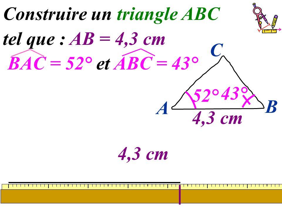 35 4,3 cm Construire un triangle ABC tel que : AB = 4,3 cm BAC = 52° et ABC = 43° 43° A B C 4,3 cm 52°