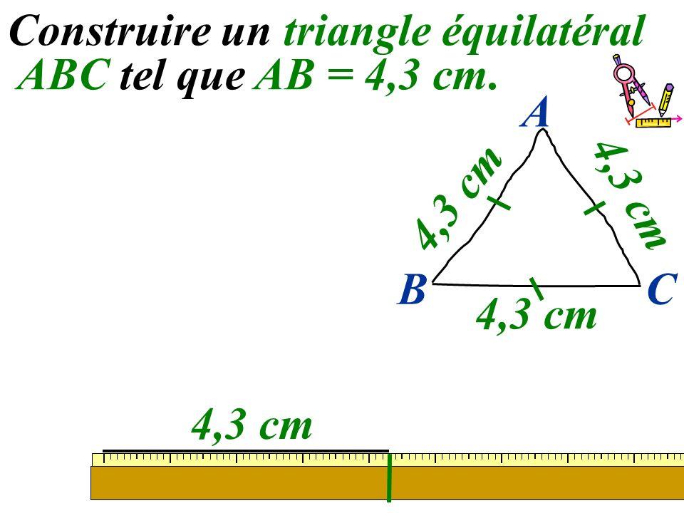 58 Construire un triangle équilatéral ABC tel que AB = 4,3 cm. 4,3 cm BC A