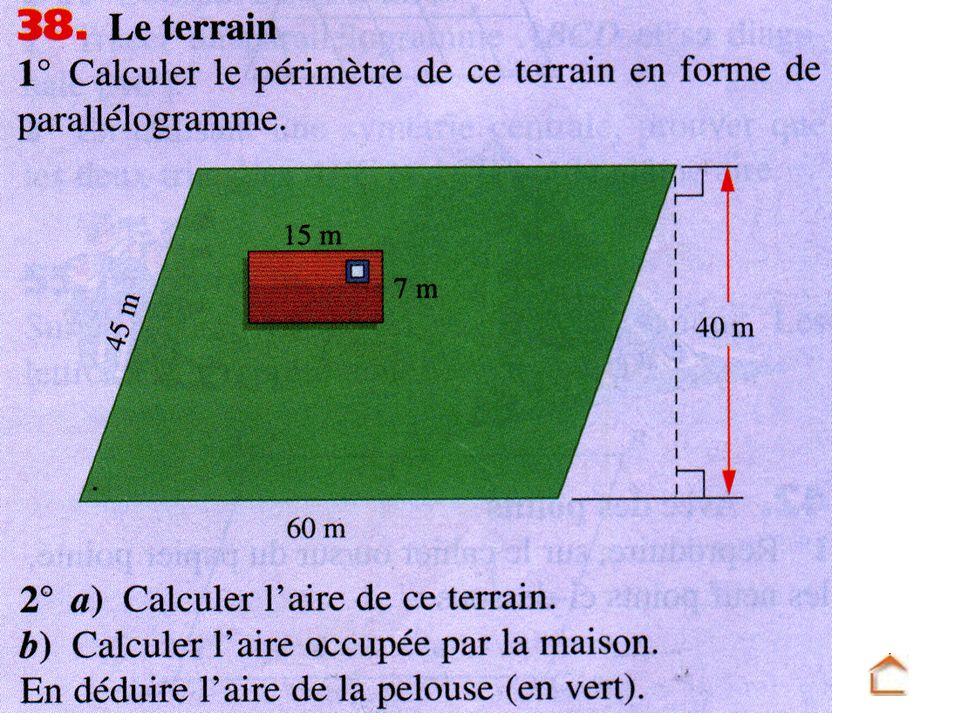 Périmètre du terrain : 45 + 60 + 45 + 60 = 210 m