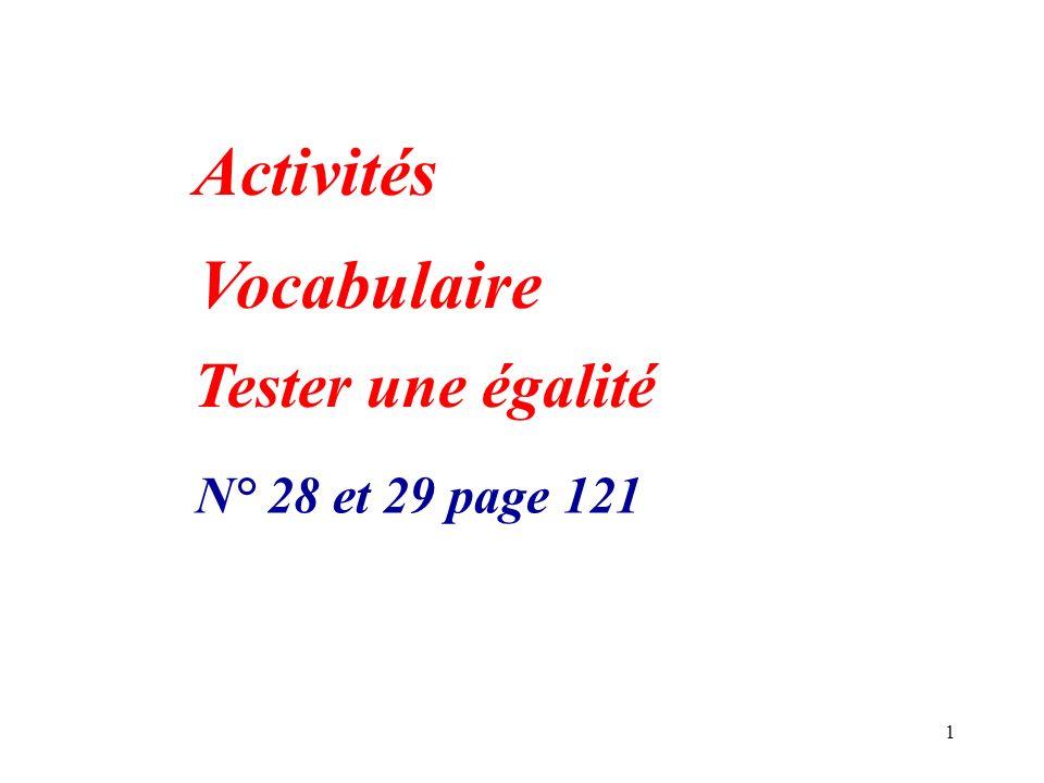 1 Tester une égalité Activités Vocabulaire N° 28 et 29 page 121