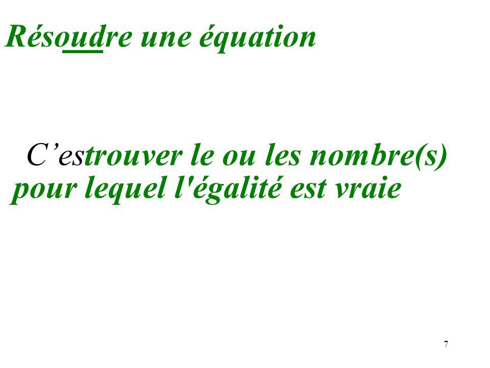 8 x = 3 Solution Cestun nombre pour lequel l égalité est vraie Par exemple ici : 2x + 5 = 11