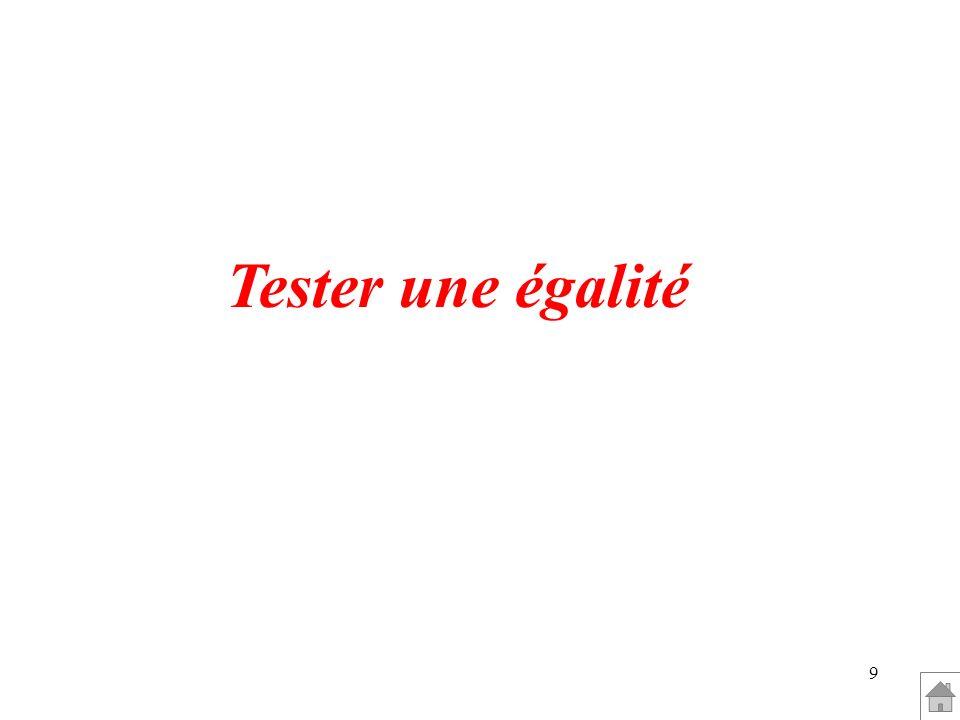 9 Tester une égalité