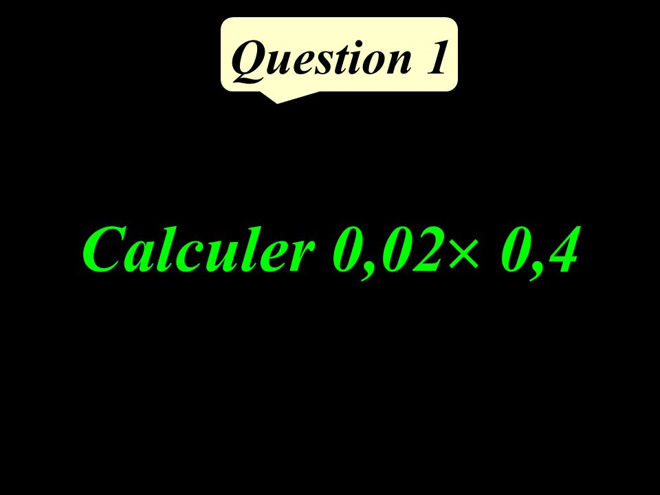 Question 5 6 Calculer le tiers du double de 9