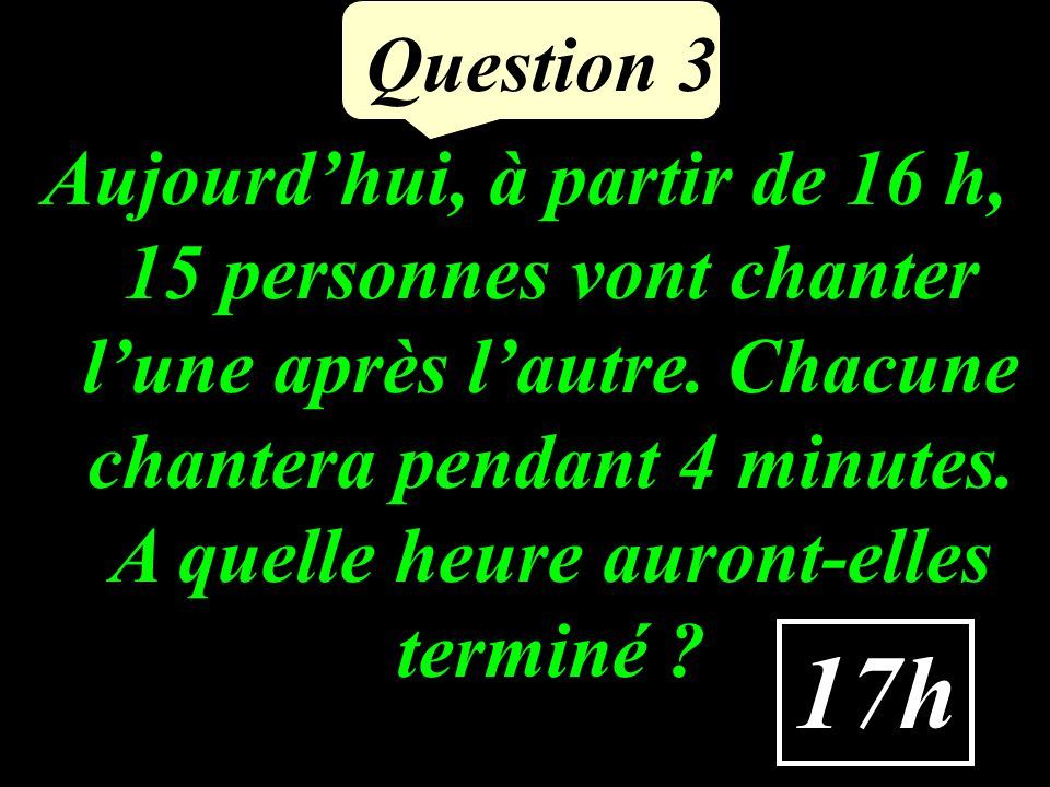 Question 2 Calculer : = 1 10 73 7,3