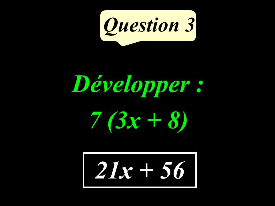 Les nombres 49 et 21 sont-ils premiers entre eux ? Question 2 NON