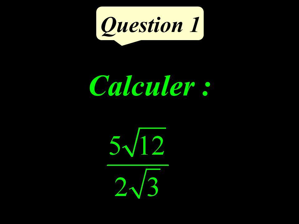 Calculer : Question 1