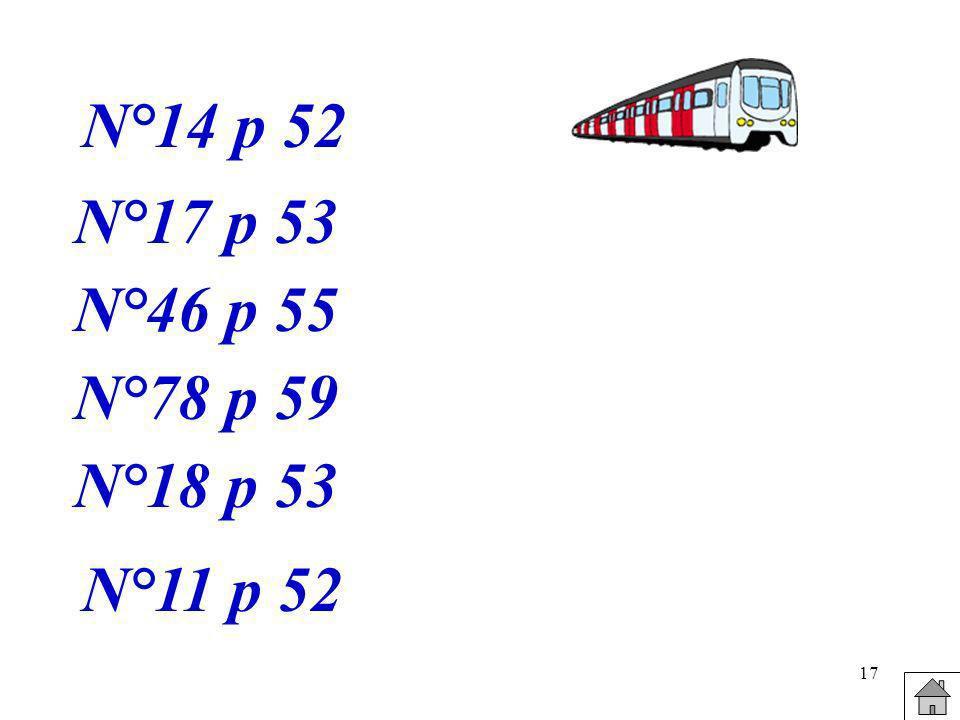 17 N°14 p 52 N°17 p 53 N°46 p 55 N°11 p 52 N°78 p 59 N°18 p 53