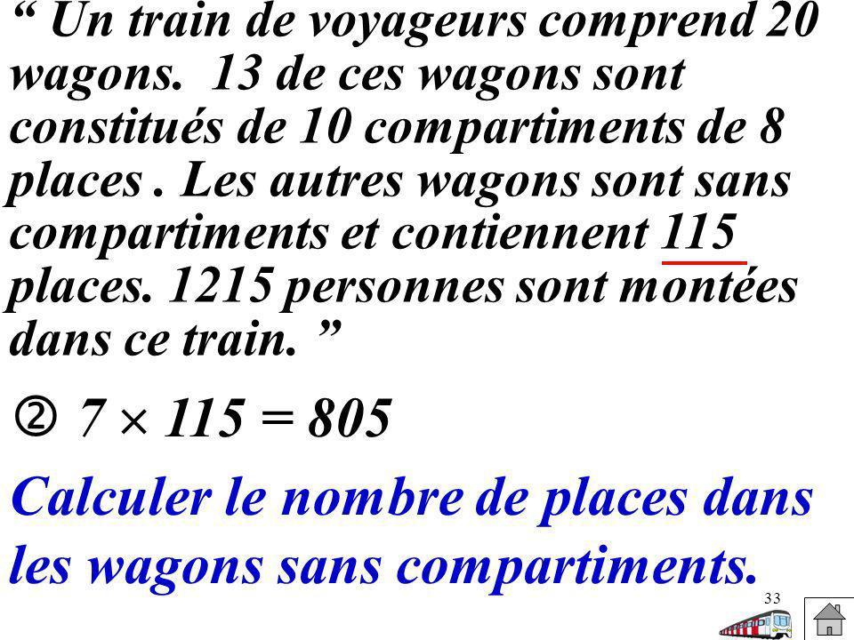 33 Un train de voyageurs comprend 20 wagons. 13 de ces wagons sont constitués de 10 compartiments de 8 places. Les autres wagons sont sans compartimen
