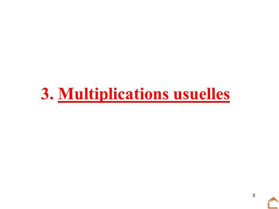8 3. Multiplications usuelles