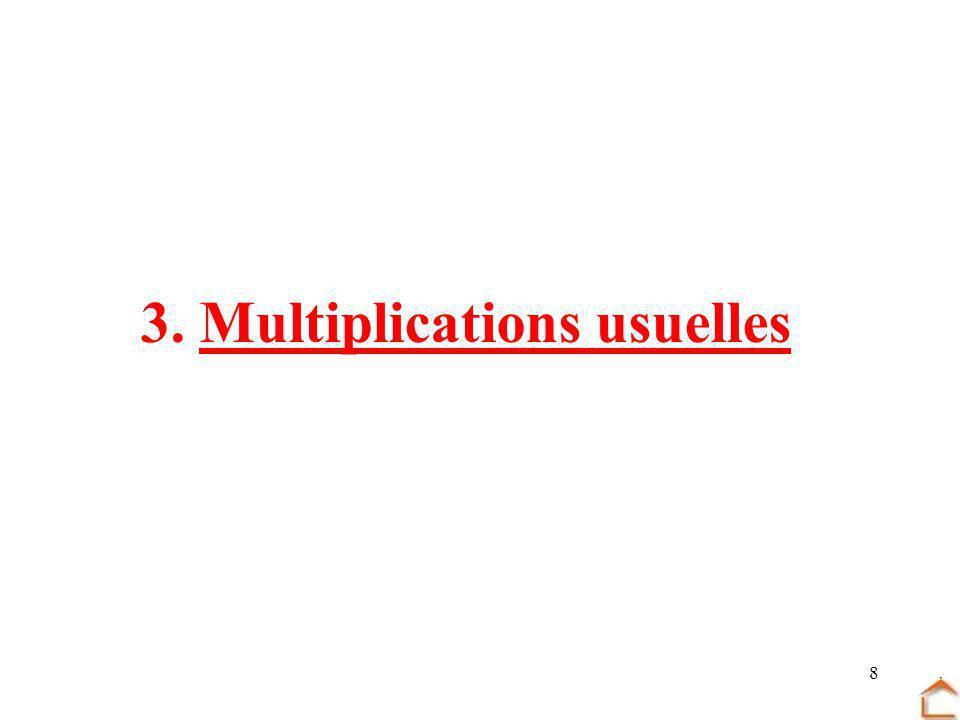 9 Définitions Le double dun nombre sobtient en multipliant ce nombre par 2.