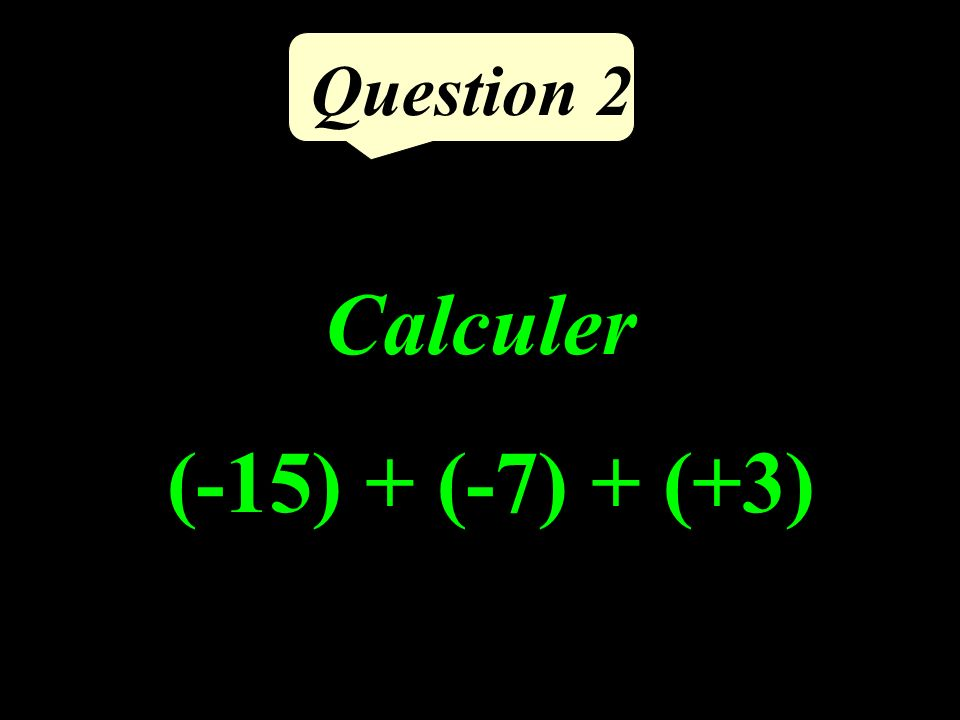 Question 1 Calculer le produit de 9 par la moitié de 16.