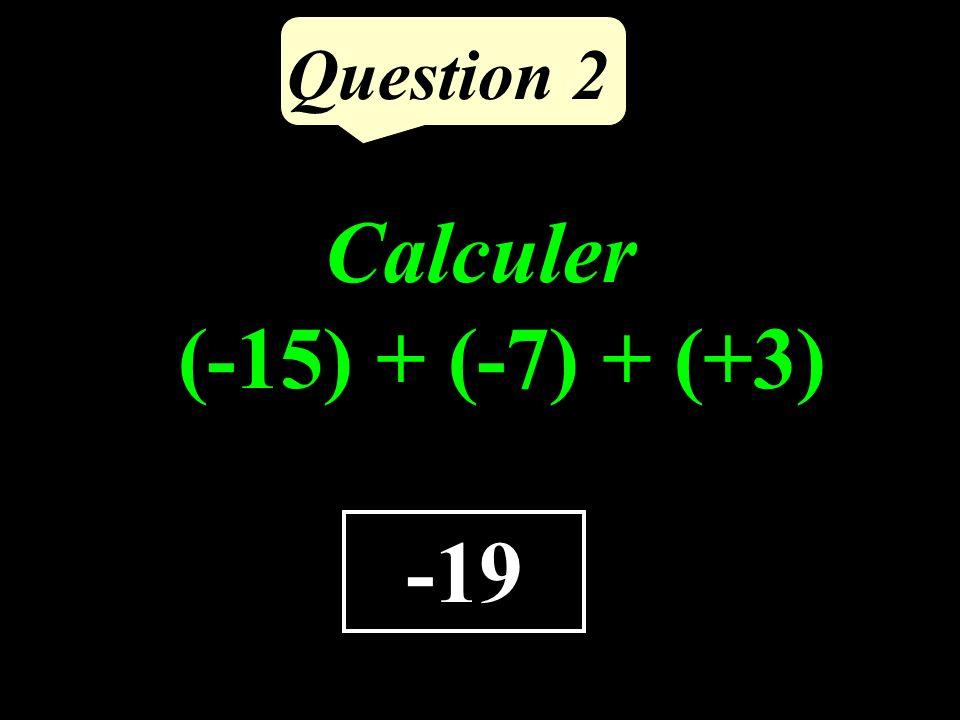 Question 1 Calculer le produit de 9 par la moitié de 16. 72