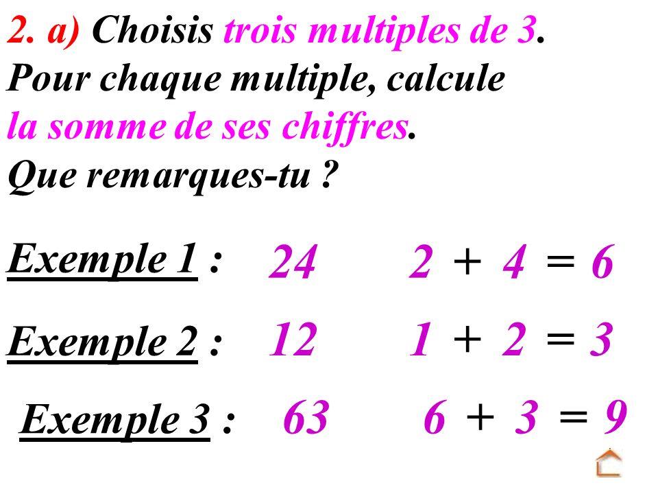 Un nombre est un multiple de 3 si la somme de ses chiffres est un multiple de 3.