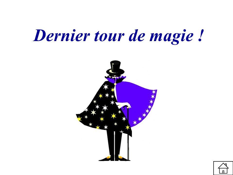Dernier tour de magie !