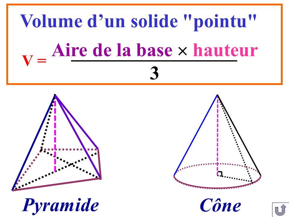 Aire de la base hauteur 3 V = Volume dun solide
