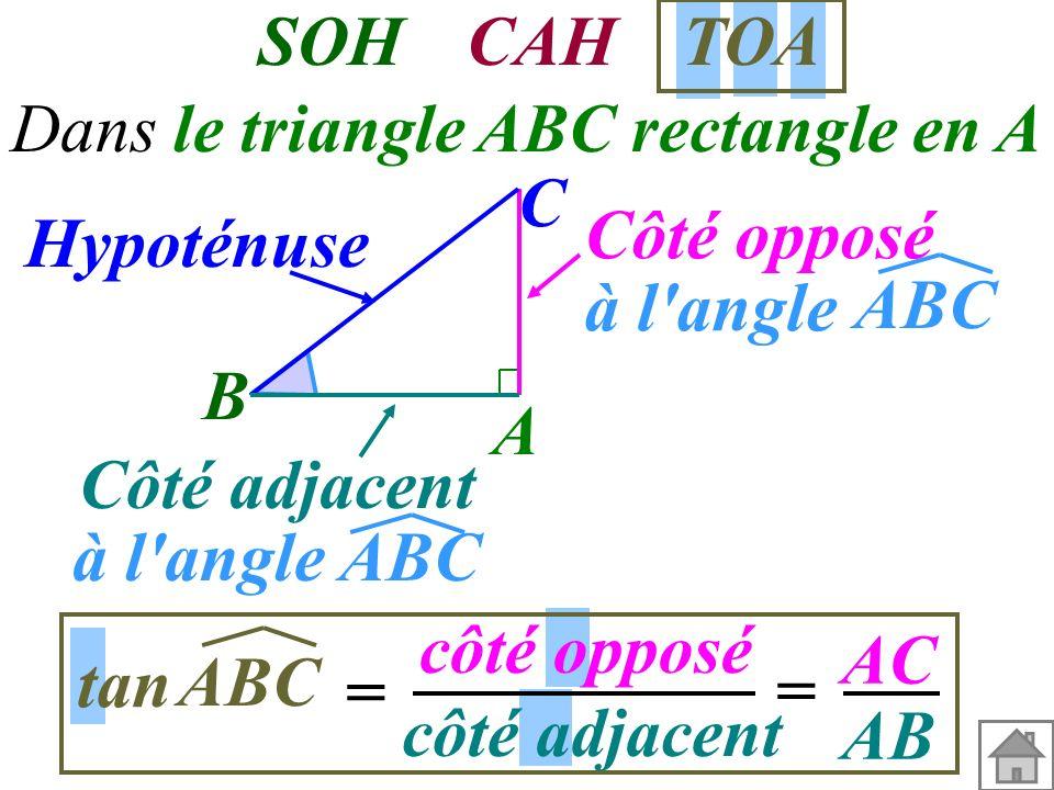 Dans le triangle ABC rectangle en A A B C Côté adjacent à l'angle ABC Hypoténuse Côté opposé à l'angle ABC cos = côté adjacent SOH CAH TOA hypoténuse