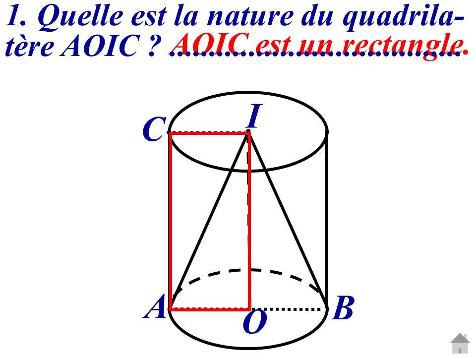 AOIC est un rectangle. 1. Quelle est la nature du quadrila- tère AOIC ?..................................... O I A B C