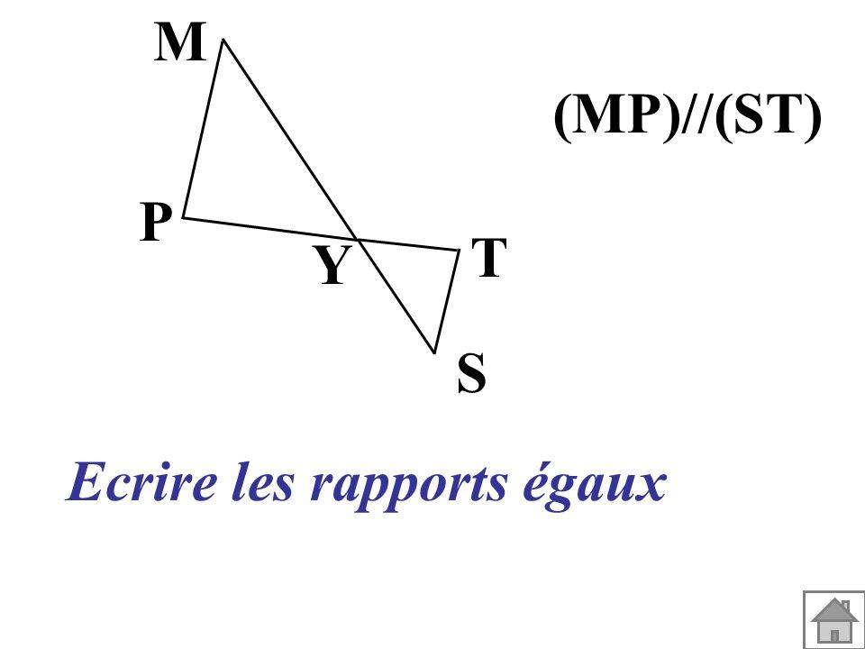 Y S T P M (MP)//(ST) Ecrire les rapports égaux