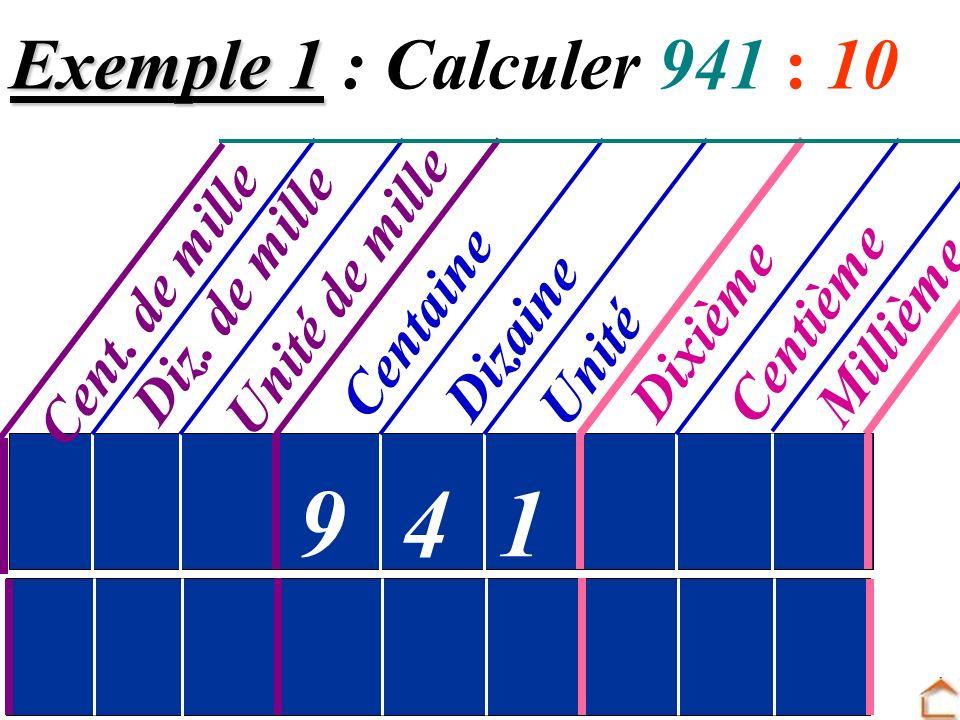 2. Division par 10, 100, 1000 Calculer 941 : 10 Calculer 76,5 : 100 Calculer 59 : 1000