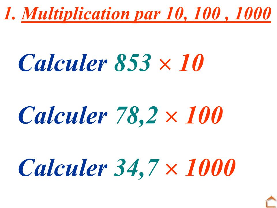 MULTIPLICATION ET DIVISION par 10, 100, 1 000 etc… 1. Multiplication par 10, 100, 1000 2. Division par 10, 100, 1000