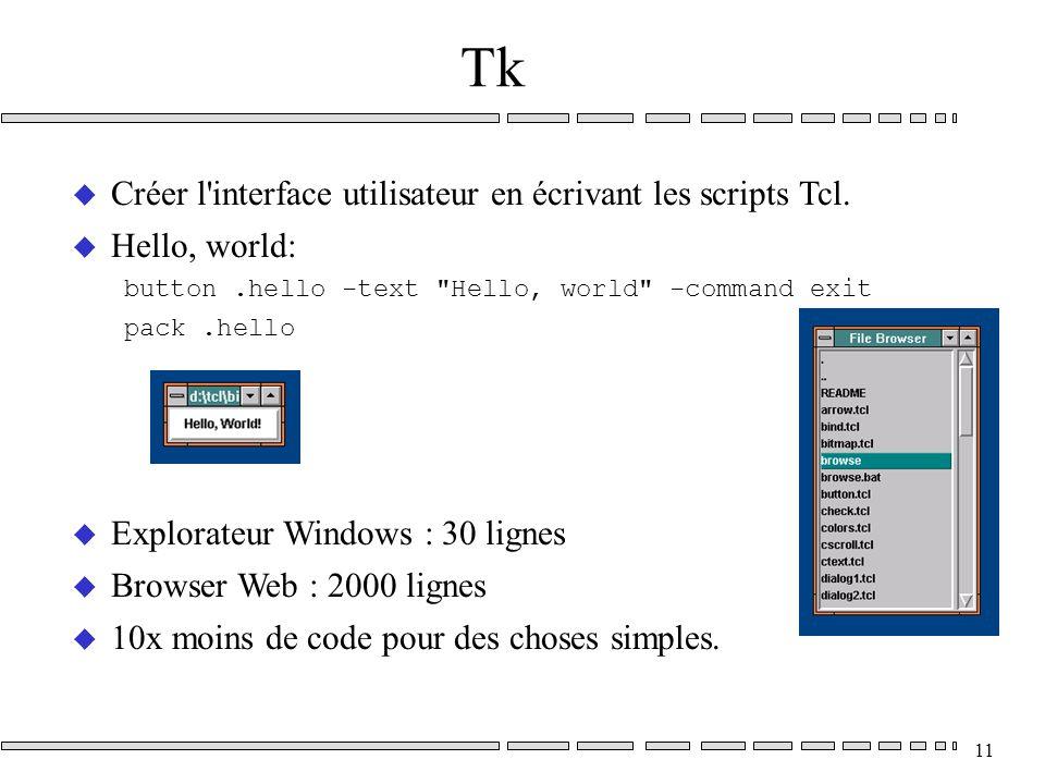 11 Tk u Créer l interface utilisateur en écrivant les scripts Tcl.