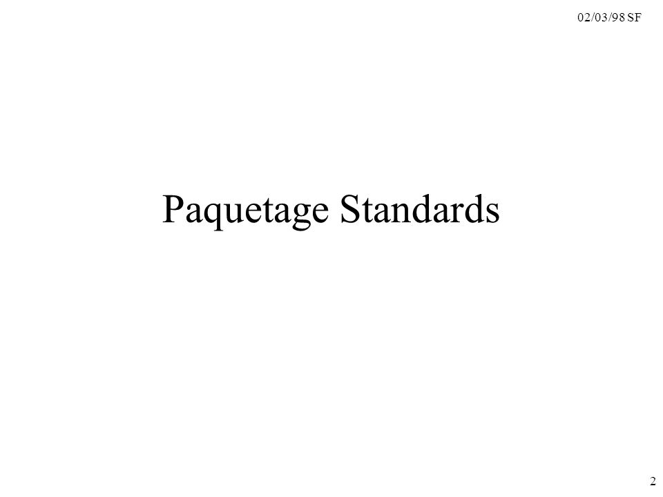 02/03/98 SF 2 Paquetage Standards
