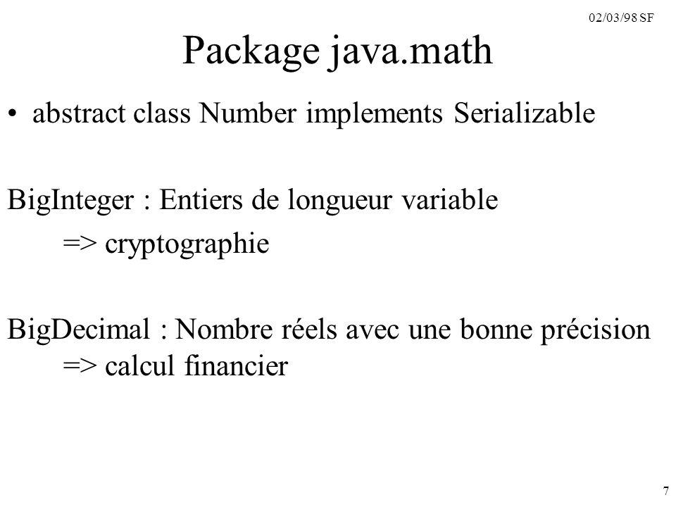 02/03/98 SF 8 Packetage java.security Provider : fournisseur d algorithmes de cryptage et de gestion de clés.