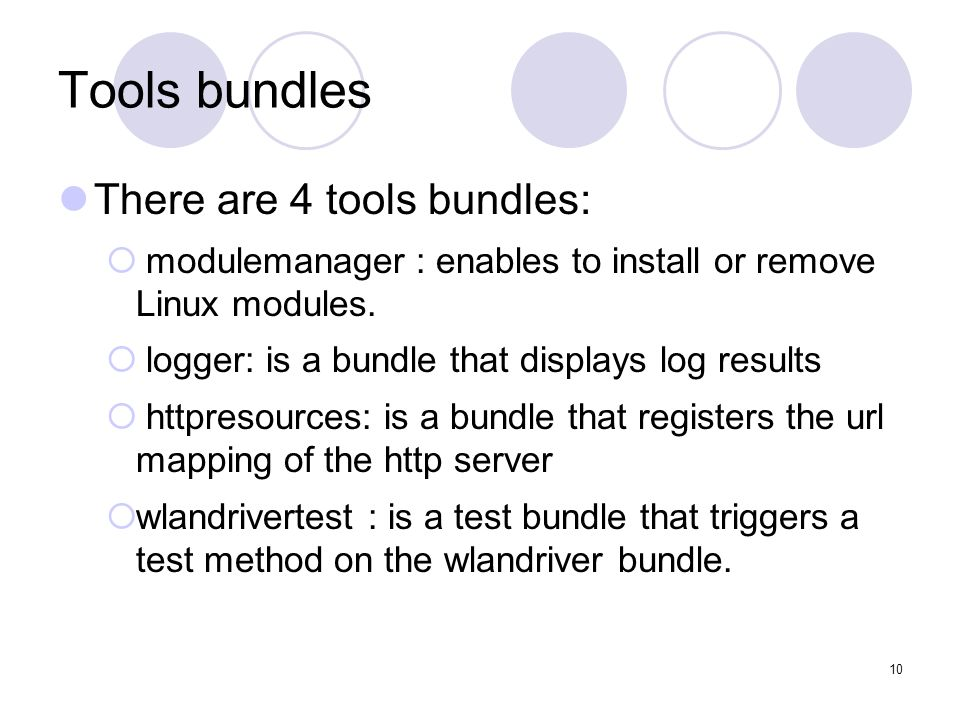 10 Tools bundles There are 4 tools bundles: modulemanager : enables to install or remove Linux modules.