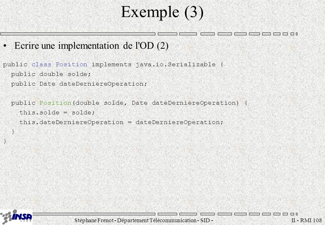 Stéphane Frenot - Département Télécommunication - SID - stephane.frenot@insa-lyon.fr II - RMI 108 Exemple (3) Ecrire une implementation de l'OD (2) pu