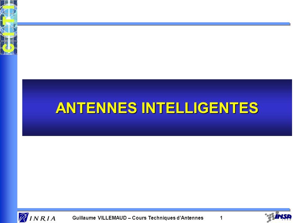 Guillaume VILLEMAUD – Cours Techniques dAntennes 31 Exemple avec l antenne à 2 éléments –après filtrage : –le gain en SNR lié au filtrage : Rq : pour N éléments, avec une amplitude constante en réception, le gain est égal à N