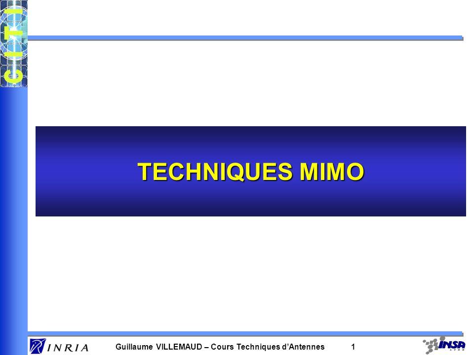 Guillaume VILLEMAUD – Cours Techniques dAntennes 1 TECHNIQUES MIMO