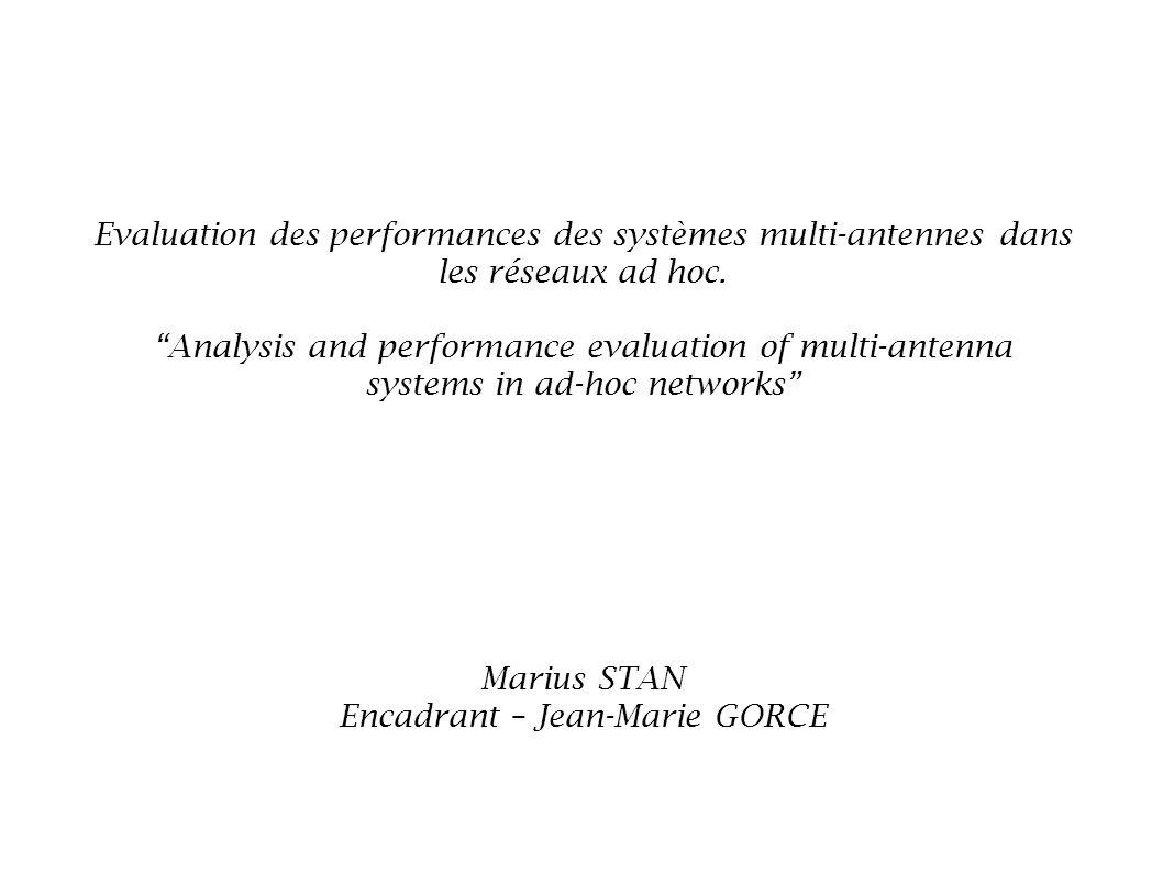 Evaluation des performances des systèmes multi-antennes dans les réseaux ad hoc. Analysis and performance evaluation of multi-antenna systems in ad-ho