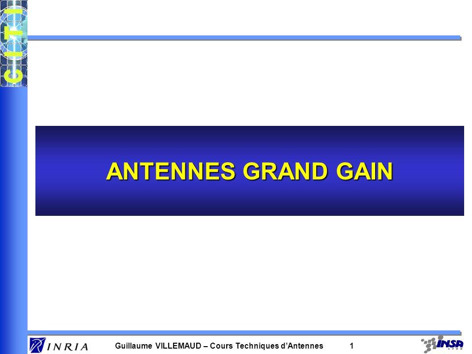 Guillaume VILLEMAUD – Cours Techniques dAntennes 1 ANTENNES GRAND GAIN
