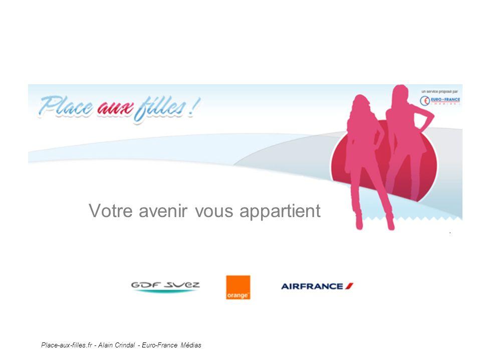 Place-aux-filles.fr - Alain Crindal - Euro-France Médias Votre avenir vous appartient