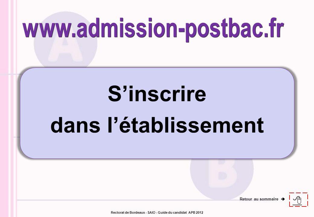 Sinscrire dans létablissement Retour au sommaire Rectorat de Bordeaux - SAIO - Guide du candidat APB 2012