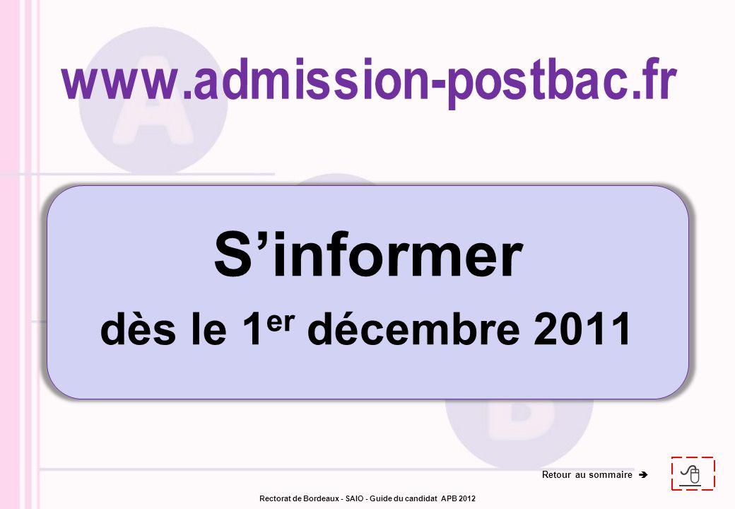 Sinformer dès le 1 er décembre 2011 Retour au sommaire Rectorat de Bordeaux - SAIO - Guide du candidat APB 2012
