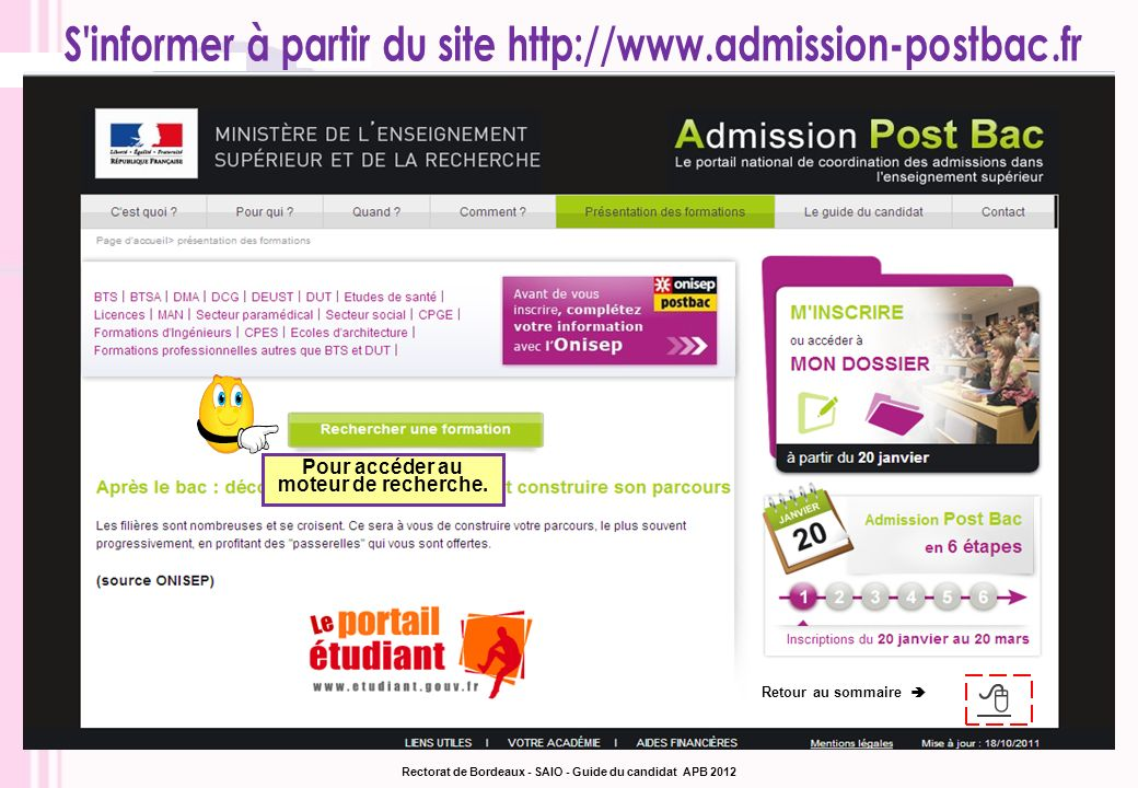 Pour accéder au moteur de recherche. Retour au sommaire Rectorat de Bordeaux - SAIO - Guide du candidat APB 2012