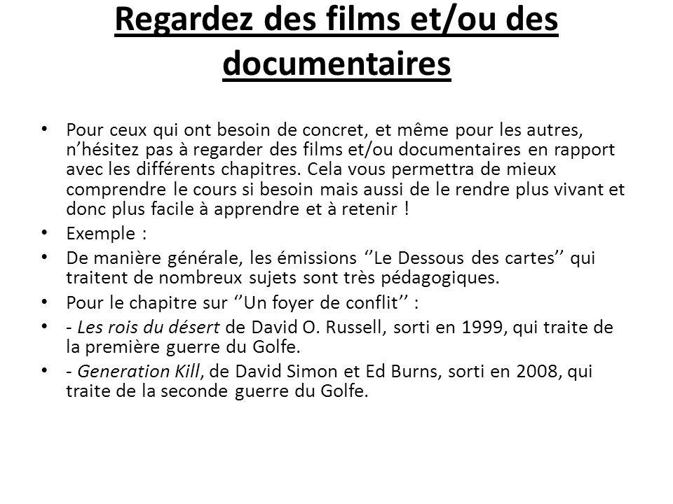 Regardez des films et/ou des documentaires Pour ceux qui ont besoin de concret, et même pour les autres, nhésitez pas à regarder des films et/ou documentaires en rapport avec les différents chapitres.