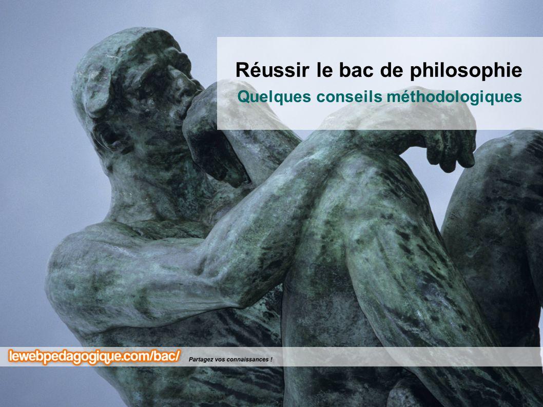 Réussir le bac de philosophie Quelques conseils méthodologiques