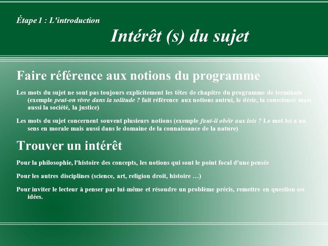 Étape 1 : L'introduction Intérêt (s) du sujet Faire référence aux notions du programme Les mots du sujet ne sont pas toujours explicitement les têtes
